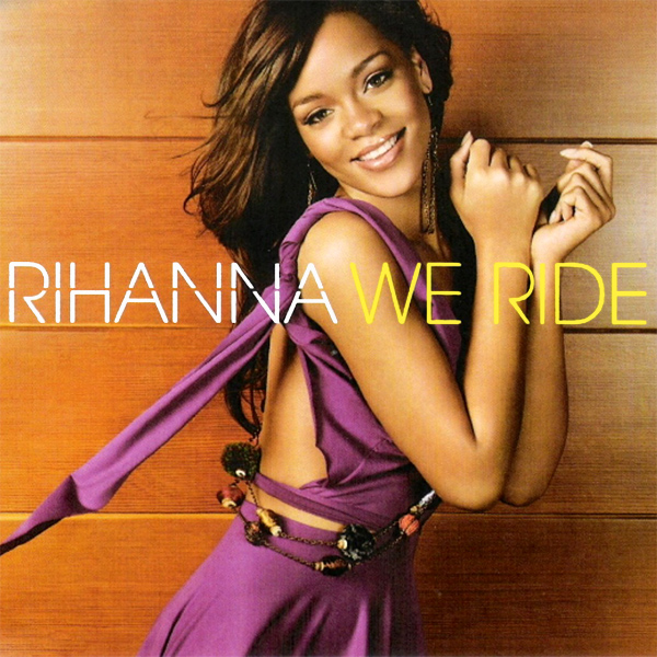 rihanna we ride 1