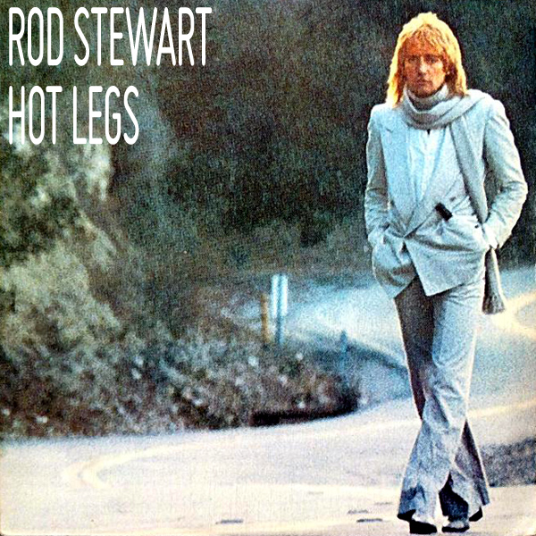 Original Cover Artwork of Rod Stewart Hot Legs