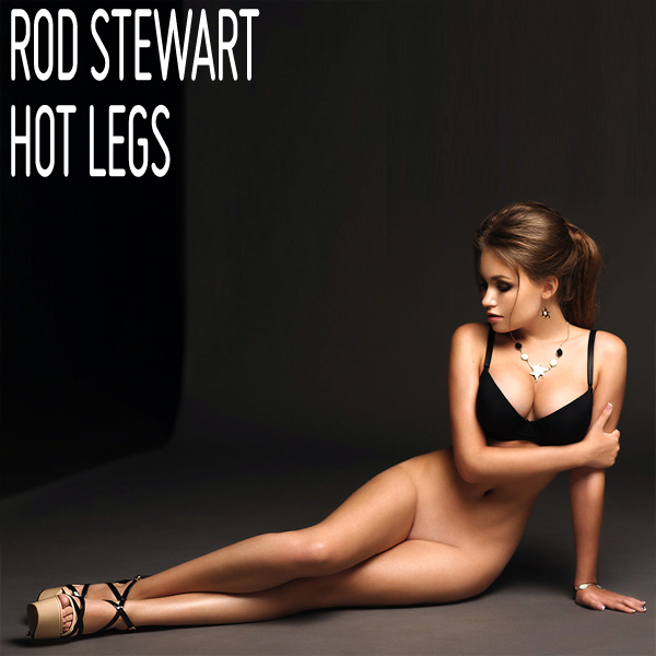 Cover Artwork Remix of Rod Stewart Hot Legs