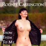 Cover Artwork Remix of Rodney Carrington Show Them To Me