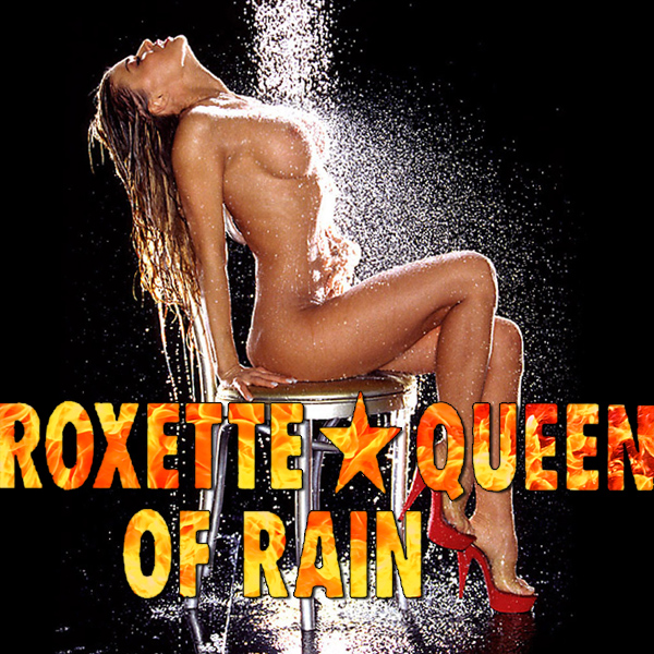 roxette queen of rain remix
