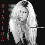 Original Cover Artwork of Shakira Underneath Your Clothes