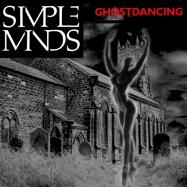 Cover Artwork Remix of Simple Minds Ghostdancing