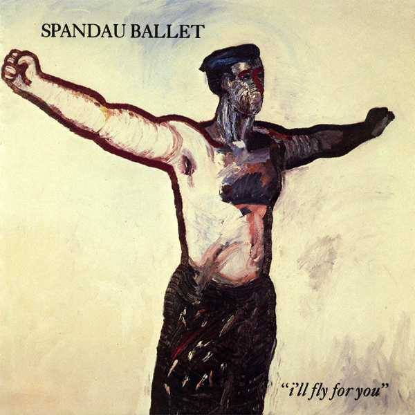 Cover artwork for I'll Fly For You - Spandau Ballet