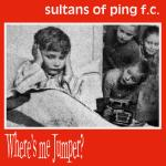 Original Cover Artwork of Sultans Of Ping Wheres Me Jumper