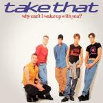 Original Cover Artwork of Take That Why Cant I Wake Up With You
