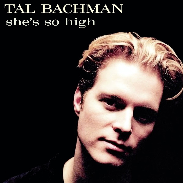 Original Cover Artwork of Tal Bachman Shes So High