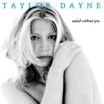 Cover artwork for Naked Without You - Taylor Dayne