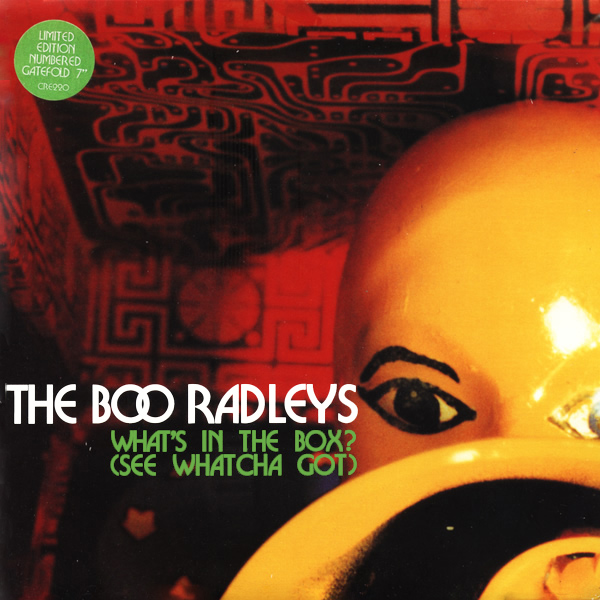 Cover artwork for What's In The Box (See Whatcha Got) - The Boo Radleys