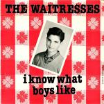 Original Cover Artwork of The Waitresses I Know What Boys Like
