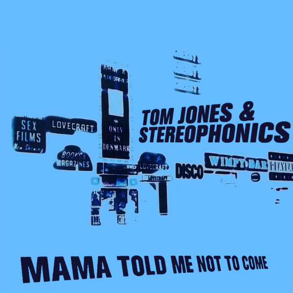 Original Cover Artwork of Tom Jones Stereophonics Mama Told Me Not To Come