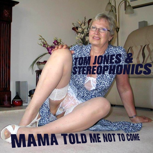 Cover Artwork Remix of Tom Jones Stereophonics Mama Told Me Not To Come