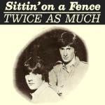 Original Cover Artwork of Twice As Much Sittin On A Fence