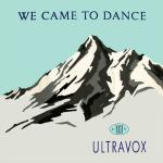 Original Cover Artwork of Ultravox We Came To Dance