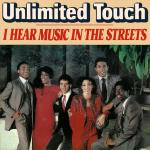 Original Cover Artwork of Unlimited Touch I Hear Music In The Streets