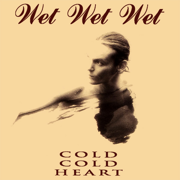Original Cover Artwork of Wet Wet Wet Cold Cold Heart