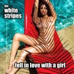 Cover Artwork Remix of White Stripes Fell In Love With A Girl