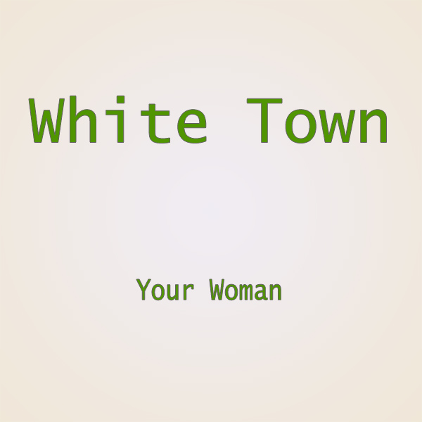 Original Cover Artwork of White Town Your Woman